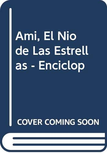9789507391064: Ami, El Nio de Las Estrellas - Enciclop (Spanish Edition)