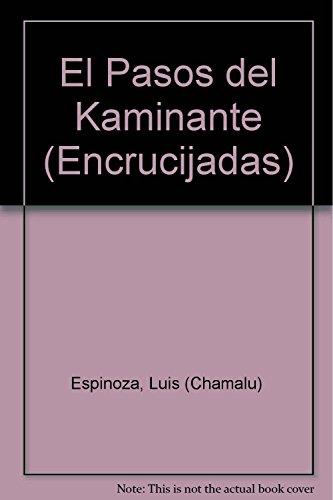 Los Pasos Del Kaminante - Iniciación al Esoterismo Andino: Espinoza, Luis (Chamalu)