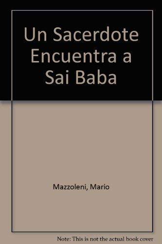 Un Sacerdote Encuentra a Sai Baba (Spanish Edition): Mazzoleni, Mario