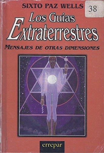9789507393723: Los guias extraterrestres