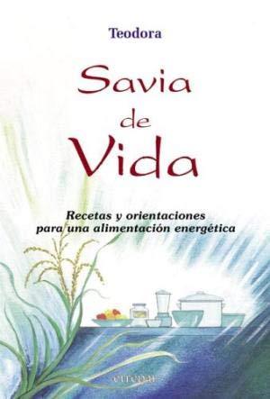 9789507394775: SAVIA DE VIDA/ The Sap of Life (Alimentacion Natural) (Spanish Edition)