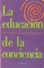 9789507395048: La educacion de la conciencia / Conscious Education: El puente hacia la libertad / The Bridge to Fredoom (Spanish Edition)