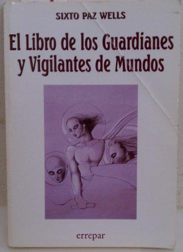 El Libro de los Guardianes y Vigilantes: Sixto Paz Wells