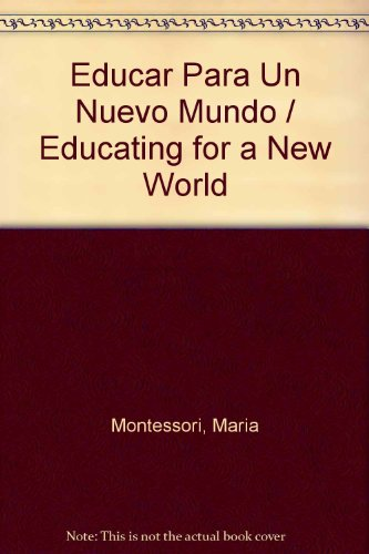 9789507395543: Educar Para Un Nuevo Mundo / Educating for a New World (Spanish Edition)
