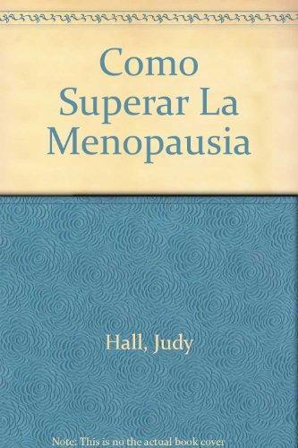9789507396663: Como Superar la Menopausia