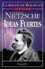 Ideas Fuertes (Spanish Edition): Friedrich Wilhelm Nietzsche