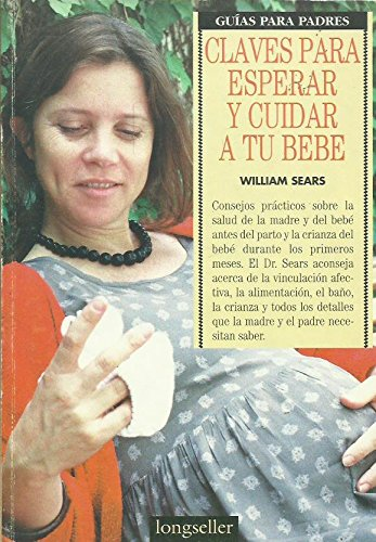 Claves para esperar y cuidar a tu bebé (9789507397264) by William Sears