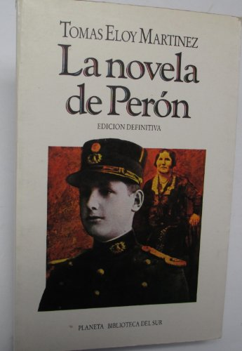 9789507420030: La Novela de Peron (Biblioteca del Sur) (Spanish Edition)