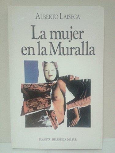 9789507420146: La Mujer En La Muralla (Biblioteca del Sur) (Spanish Edition)