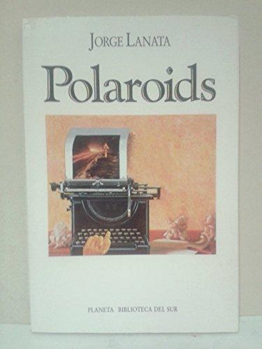 9789507420894: Polaroids (Biblioteca del Sur) (Spanish Edition)