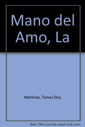 Mano del Amo, La (Biblioteca del sur) (Spanish Edition): Tomas Eloy Martinez