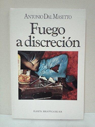 9789507421327: Fuego a Discrecion (Biblioteca del sur. Novela) (Spanish Edition)