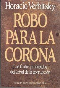 Robo para la corona: Los frutos prohibidos: Verbitsky, Horacio