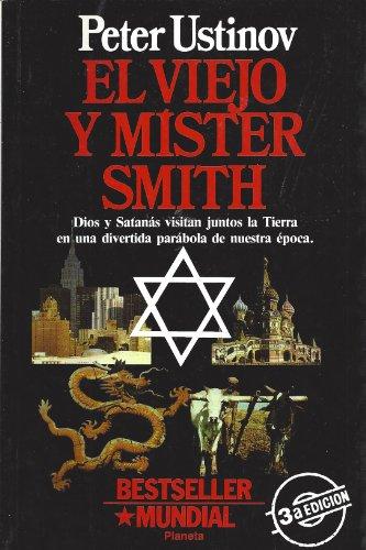9789507421617: Viejo y Mister Smith, El