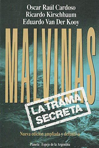 Malvinas: La Trama Secreta: Oscar R. Cardoso, Ricardo Kirschbaum, Eduardo Van Der Kooy