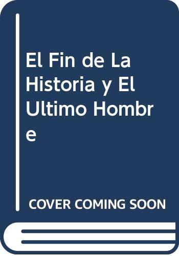 9789507422119: El Fin de La Historia y El Ultimo Hombre (Spanish Edition)
