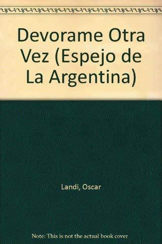 9789507422218: Devorame Otra Vez (Espejo de La Argentina) (Spanish Edition)