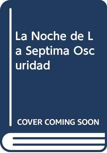 9789507422256: La Noche de La Septima Oscuridad (Spanish Edition)
