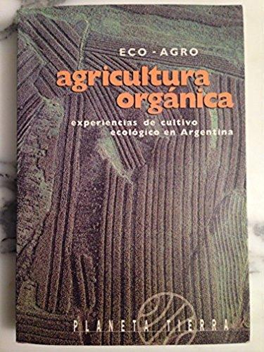 9789507422485: Agricultura Organica (Planeta Tierra) (Spanish Edition)