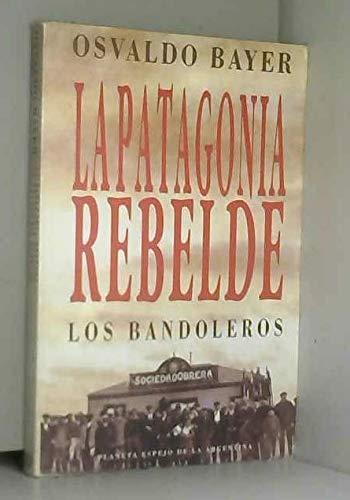 9789507422621: La Patagonia rebelde (Espejo de la Argentina) (Spanish Edition)