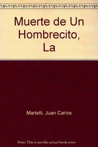 Muerte de Un Hombrecito, La: Martelli, Juan Carlos