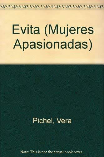 Evita íntima.-- ( Mujeres apasionadas ): Pichel, Vera -