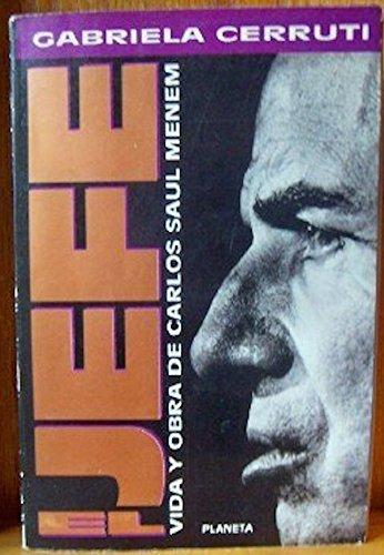 9789507423383: El Jefe, Vida y Obra de Carlos Saul Menem (Espejo de La Argentina) (Spanish Edition)