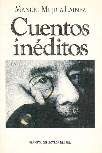 Cuentos inéditos.-- ( Biblioteca del Sur ): Mujica Láinez, Manuel -