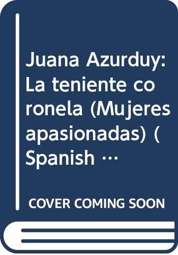 Juana Azurduy. La Teniente Coronela.: O Donnell, Pacho