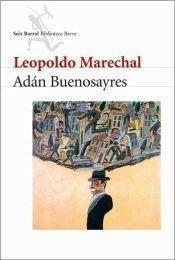 9789507424564: Adan Buenosayres (Spanish Edition)