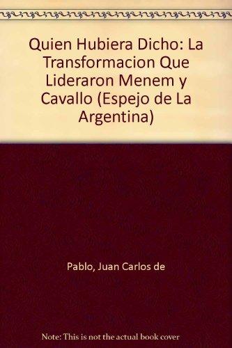 Quien Hubiera Dicho: La Transformacion Que Lideraron: Juan Carlos de