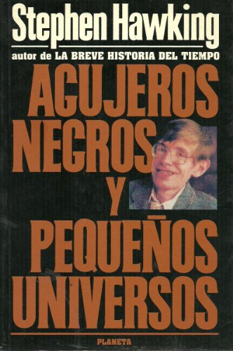 Agujeros Negros y Pequenos Universos (Spanish Edition) (9789507425301) by Stephen Hawking
