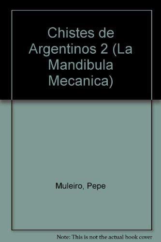 9789507425486: Chistes de Argentinos 2 (La Mandibula Mecanica)