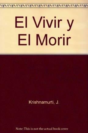 9789507425523: El Vivir y El Morir (Spanish Edition)