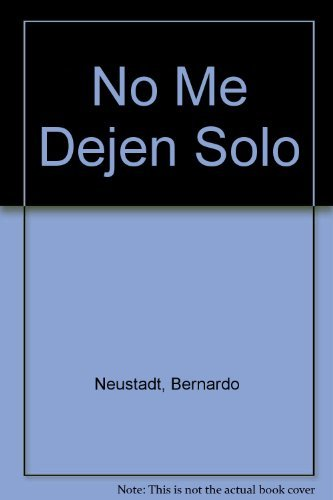 9789507426667: No Me Dejen Solo (Spanish Edition)