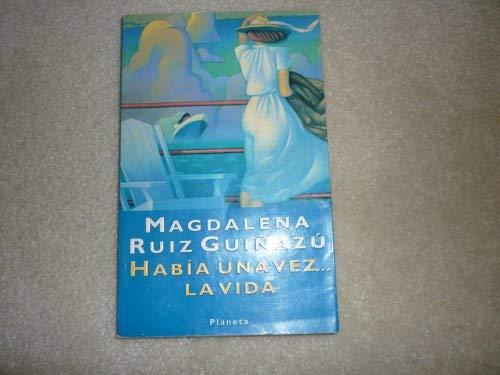 Habia Una Vez . La Vida (Spanish: Magdalena Ruiz Guinazu