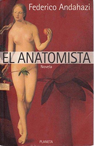 9789507427879: El Anatomista (Spanish Edition)