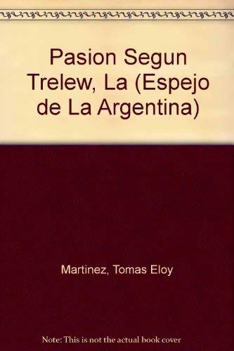 Pasion Segun Trelew, La (Espejo de La Argentina) (Spanish Edition): Tomas Eloy Martinez