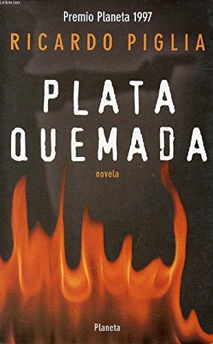 9789507428821: Plata Quemada (Spanish Edition)
