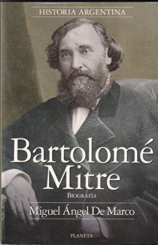 Bartolome Mitre: Biografia (Historia Argentina) (Spanish Edition): Miguel Angel de