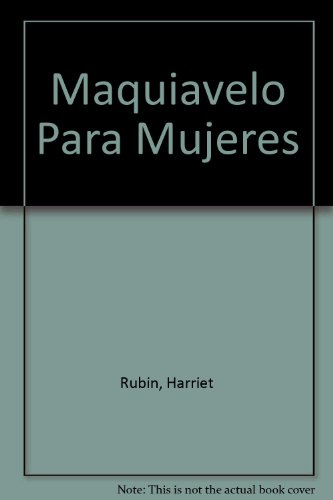 9789507429156: Maquiavelo Para Mujeres