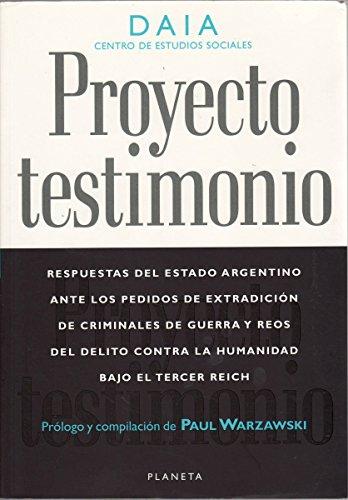 9789507429309: Proyecto Testimonio: Revelaciones de los Archivos Argentinos Sobre la Politica Oficial en la Era Nazi-Fascista