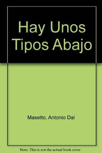 Hay Unos Tipos Abajo: Masetto, Antonio Dal; Dal Masetto, Antonio