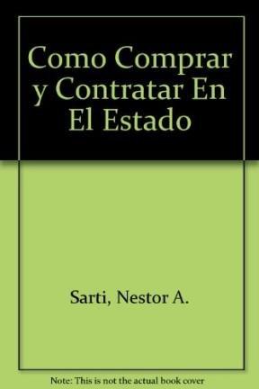 9789507431609: Como Comprar y Contratar En El Estado (Spanish Edition)