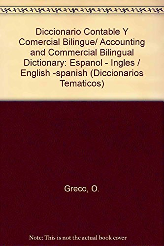 9789507431890: Diccionario Contable Y Comercial Bilingue/Accounting and Commercial Bilingual Dictionary: Espanol - Ingles/English -spanish (Diccionarios Tematicos)