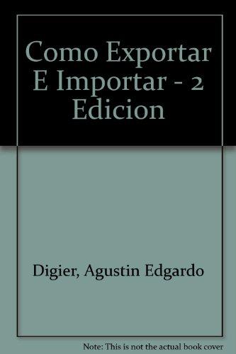 9789507432132: Como Exportar E Importar - 2 Edicion