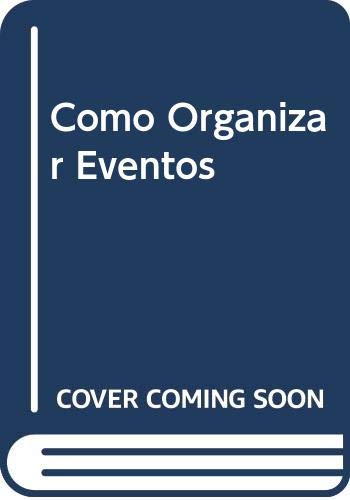 9789507432163: Como Organizar Eventos (Spanish Edition)