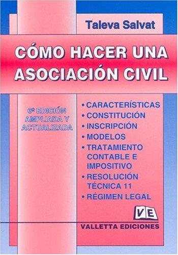 9789507432378: Como Hacer Una Asociacion Civil (Spanish Edition)