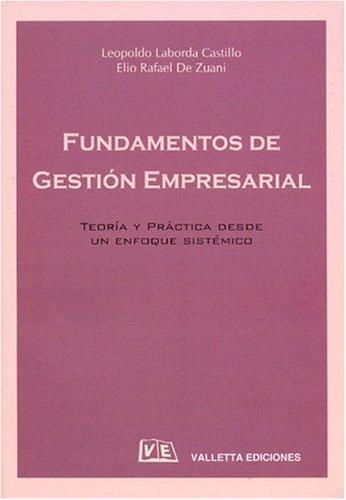 Fundamentos de Gestion Empresarial (Spanish Edition): Elio Rafael de