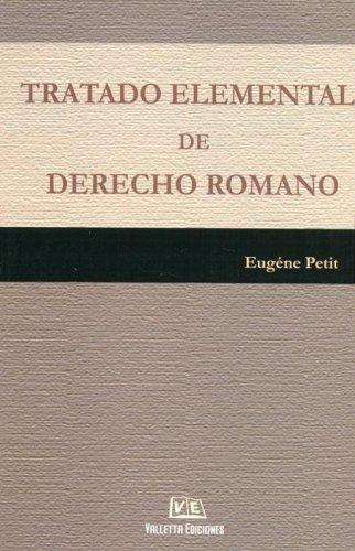 Tratado Elemental de Derecho Romano (Spanish Edition): Petit, Eugene